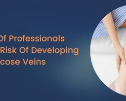 5 Types Of Professionals Who Are at Risk Of Developing Varicose Veins